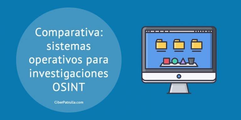 Comparativa sistemas operativos para investigaciones OSINT