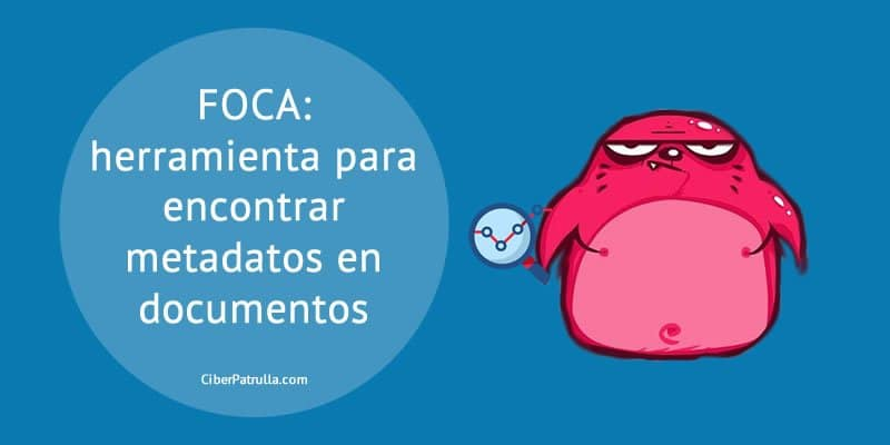 FOCA- herramienta para encontrar metadatos en documentos