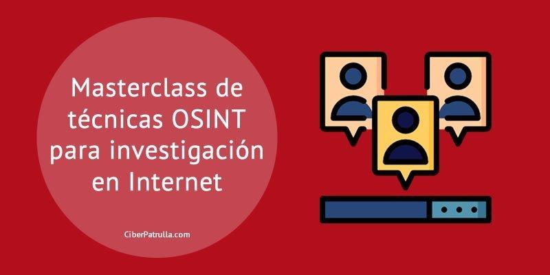 Masterclass OSINT para Investigación en Internet